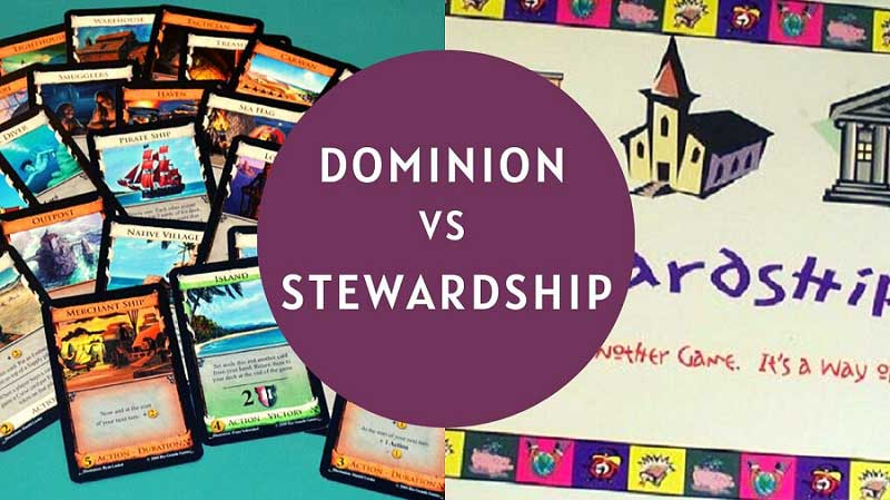 Dominion Vs Stewardship