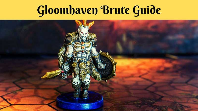 Gloomhaven Brute Guide
