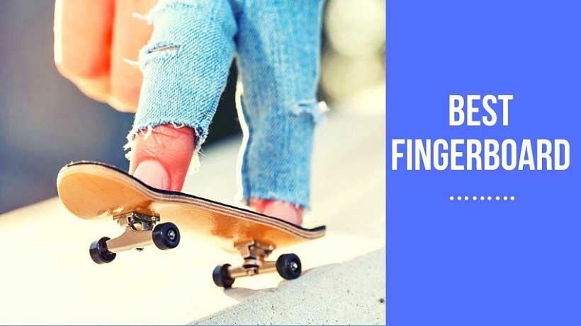best fingerboad