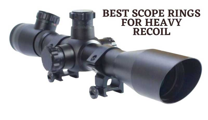 Best Scope Rings for Heavy Recoil