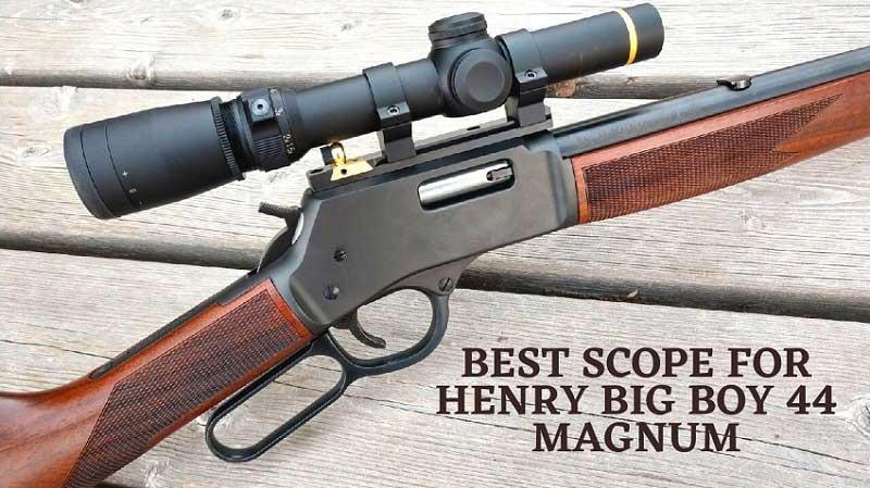 Best Scope for Henry Big Boy 44 Magnum