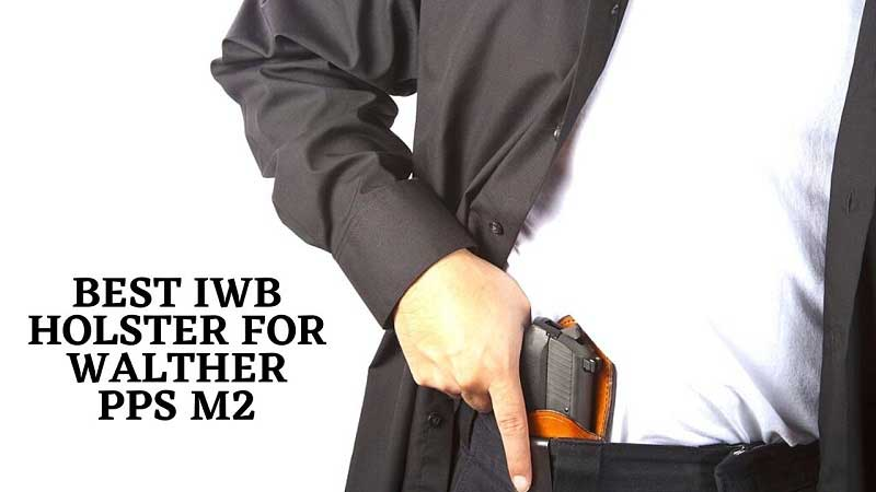 Best IWB Holster for Walther PPS M2