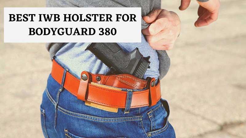 Best IWB Holster for Bodyguard 380