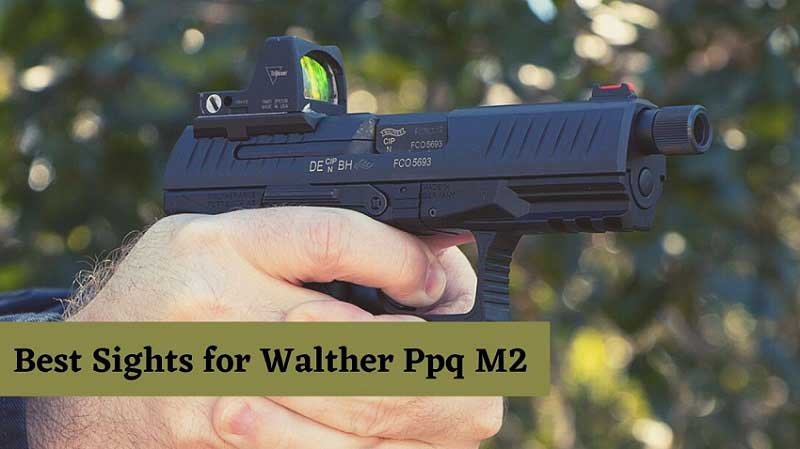 Best Sights for Walther Ppq M2